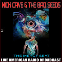 Nick Cave & The Bad Seeds - The Mercy Seat (Live)