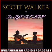 Scott Walker - Days of Love (Live)