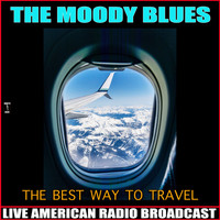 The Moody Blues - The Best Way To Travel (Live)