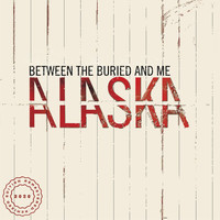 Between The Buried And Me - Alaska (2020 Remix / Remaster)