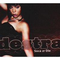 Destra - Soca or Die (Explicit)