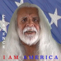 Clarence - I Am America