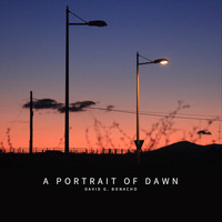 David G. Bonacho - A Portrait of Dawn