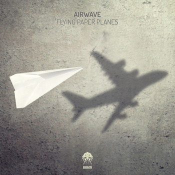 Airwave - Flying Paper Planes