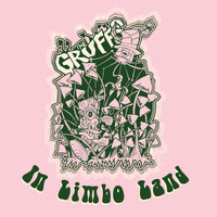 The Gruffs - In Limbo Land