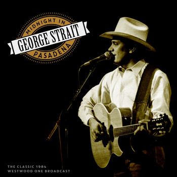 George Strait - Midnight in Pasadena (Live 1984)