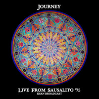 Journey - Live From Sausalito '75 (KSAN Broadcast Remastered)