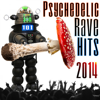 Various Artists - 101 Psychedelic Rave Hits 2014