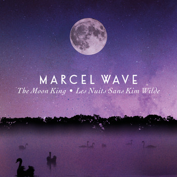Marcel Wave - The Moon King/Les Nuits sans Kim Wilde
