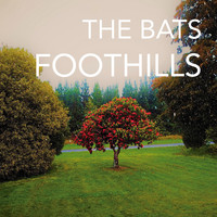 The Bats - Foothills (Explicit)