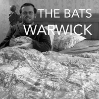 The Bats - Warwick (Explicit)