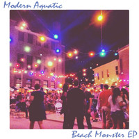 Modern Aquatic - Beach Monster - EP