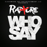 Rapture - Who Say