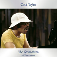 Cecil Taylor - The Remasters (All Tracks Remastered)