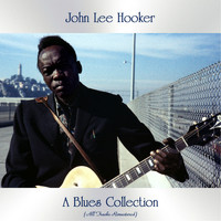 John Lee Hooker - A Blues Collection (All Tracks Remastered)
