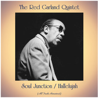 The Red Garland Quintet - Soul Junction / Hallelujah (All Tracks Remastered)