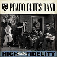 Prado Blues Band - High Custom Fidelity