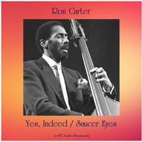 Ron Carter - Yes, Indeed / Saucer Eyes (All Tracks Remastered)