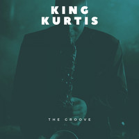 King Curtis - The Groove