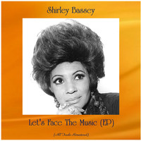Shirley Bassey - Let's Face The Music (EP) (All Tracks Remastered)