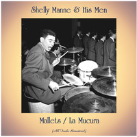 Shelly Manne & His Men - Mallets / La Mucura (All Tracks Remastered)