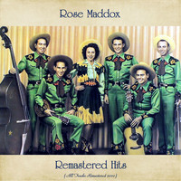 Rose Maddox - Remastered Hits (All Tracks Remastered 2020)