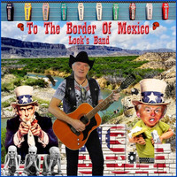 Loeksband - To the Border of Mexico