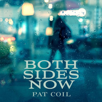 Pat Coil - Both Sides Now (feat. Danny Gottlieb & Jacob Jezioro)
