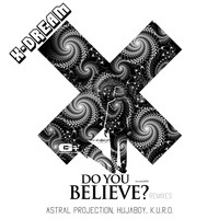 X-Dream - Do You Believe Remixed