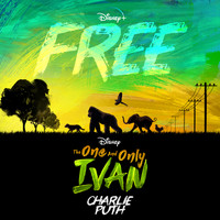 "Charlie Puth - Free (From Disney's ""The One And Only Ivan"")"