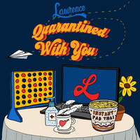 Lawrence - Quarantined With You