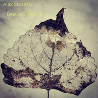 Alex Stealthy - Best of, Pt. 2