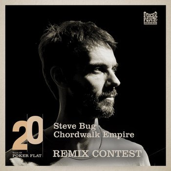 Steve Bug - 20 Years of Poker Flat Remix Contest - Chordwalk Empire