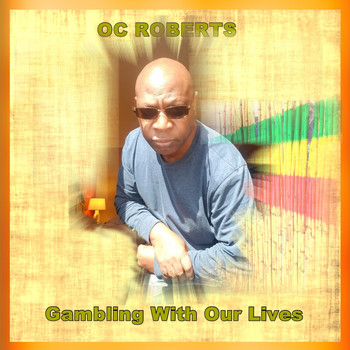 O.C. Roberts - Gambling With Our Lives