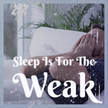 Various Artists - Sleep Is For the Weak (Explicit)