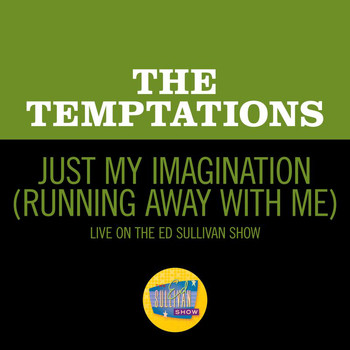 The Temptations - Just My Imagination (Running Away With Me) (Live On The Ed Sullivan Show, January 31, 1971)