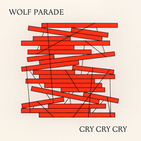 Wolf Parade - Cry Cry Cry (Explicit)