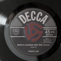 Peggy Lee - Who's Gonna Pay The Check?