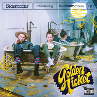 Brasstracks - Golden Ticket (Explicit)
