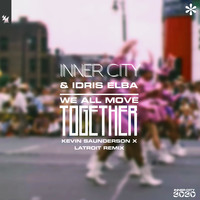 Inner City & Idris Elba - We All Move Together (Kevin Saunderson x Latroit Remix)