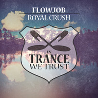 Flowjob - Royal Crush