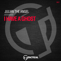 Julian The Angel - I Have a Ghost