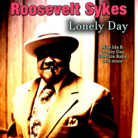 Roosevelt Sykes - Lonely Day
