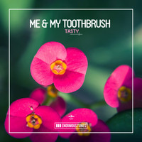 Me & My Toothbrush - Tasty (Explicit)