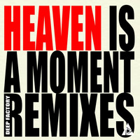 Deep Factory - Heaven Is A Moment