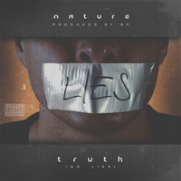 Nature - Truth (No Lies) (Explicit)