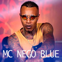 Mc Nego Blue - MC Nego Blue (Explicit)