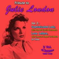 Julie London - Tribute to Julie London (Vol. 2 : Sophisticated Lady, Love Letters)
