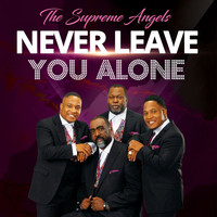 The Supreme Angels - Never Leave You Alone