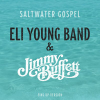 Eli Young Band - Saltwater Gospel (Fins Up Version)